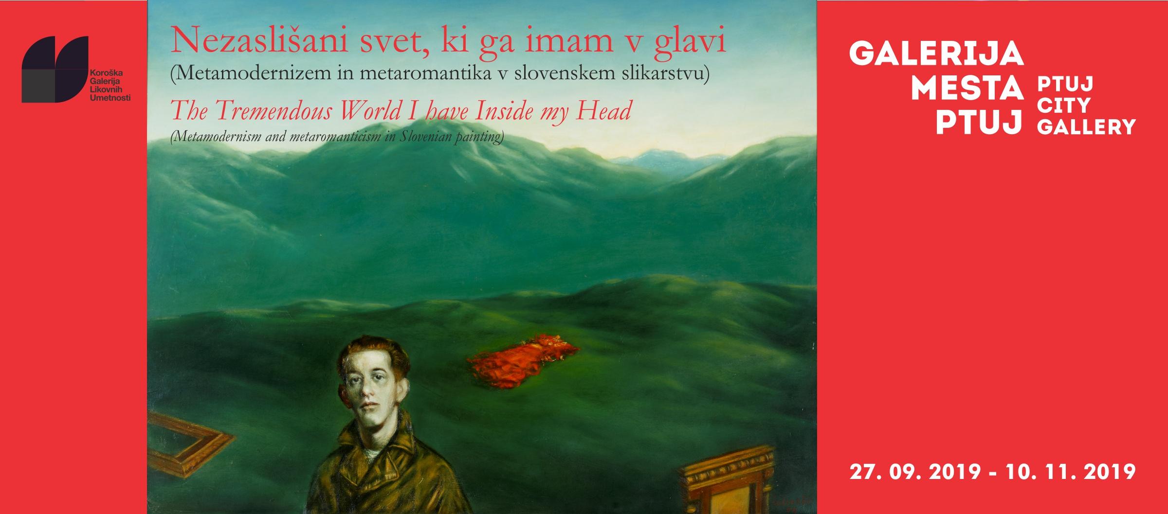 Nezaslišani svet, ki ga imam v glavi (Metamodernizem in metaromantika v slovenskem slikarstvu)